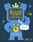 Image for Atchoo!  : how we catch a cold
