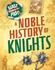 Image for A noble history of knights