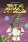 Image for Mister Clip Clop, intergalactic space unicorn