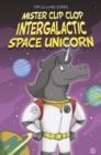 Image for Mister Clip-Clop: Intergalactic Space Unicorn : 2