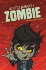 Image for My little brother's a zombie