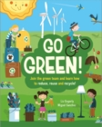 Image for Go green!  : join the team and learn how to reduce, reuse and recycle