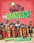 Image for The genius of the Romans  : clever ideas and inventions from past civilisations