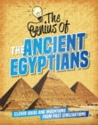 Image for The genius of the ancient Egyptians  : clever ideas and inventions from past civilisations