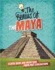 Image for The genius of the Maya  : clever ideas and inventions from past civilisations