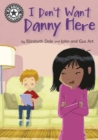 Image for I Don't Want Danny Here
