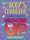 Image for My body's changing  : a girl's guide to growing up