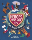 Image for Heroes who help us  : from around the world