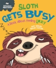 Image for Sloth gets busy  : a book about feeling lazy