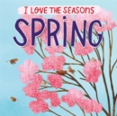 Image for I Love the Seasons: Spring