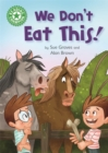 Image for Reading Champion: We Don't Eat This! : Independent Reading Green 5