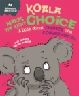 Image for Koala makes the right choice  : a book about choices and consequences