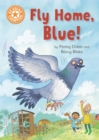Image for Reading Champion: Fly Home, Blue! : Independent Reading Orange 6