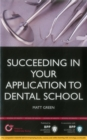 Image for Succeeding in your Dental School Application: How to prepare the perfect UCAS Personal Statement (Includes 30 Dentistry Personal Statement Examples) : Study Text