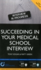 Image for Succeeding in your Medical School Interview: A  practical guide to ensuring you are fully prepared (2nd Edition) : Study Text