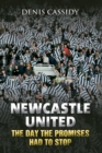Image for Newcastle United : The Day the Promises Had to Stop