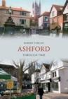 Image for Ashford Through Time