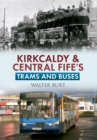 Image for Kirkcaldy & central Fife trams & buses