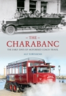 Image for The charabanc: the early days of motorised coach travel
