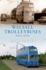 Image for Walsall Trolleybuses 1931-1970