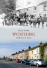 Image for Worthing through time