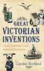 Image for Great Victorian inventions  : novel contrivances and industrial revolutions