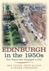 Image for Edinburgh in the 1950s  : ten years that changed a city