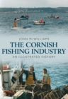 Image for The Cornish fishing industry  : an illustrated history