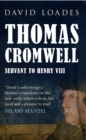 Image for Thomas Cromwell  : servant to Henry VIII