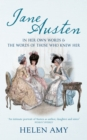 Image for Jane Austen  : in her own words & the words of those who knew her
