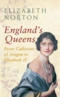 Image for England's queens  : from Catherine of Aragon to Elizabeth II