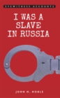 Image for I was a slave in Russia