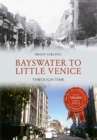 Image for Bayswater to Little Venice through time
