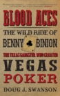 Image for Blood aces: the wild life of Benny Bionion, the Texas ganster who created Vegas poker