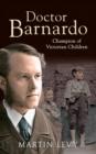 Image for Doctor Barnardo  : champion of Victorian children