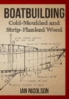 Image for Boatbuilding  : cold-moulded and strip-planked wood