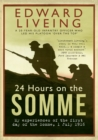 Image for 24 hours on the Somme  : my experiences of the first day of the Somme, 1 July 1916