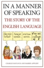 Image for In a Manner of Speaking : The Story of Spoken English