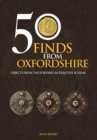 Image for 50 finds from Oxfordshire  : objects from the Portable Antiquities Scheme
