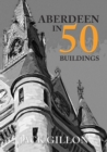 Image for Aberdeen in 50 buildings