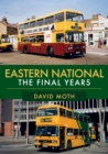 Image for Eastern National  : the final years