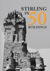Image for Stirling in 50 buildings