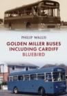 Image for Golden Miller buses including Cardiff Bluebird