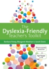 Image for The dyslexia-friendly teacher's toolkit  : strategies for teaching students 3-18