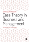 Image for Case theory in business and management  : reinventing case study research