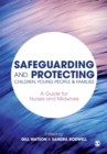 Image for Safeguarding and protecting children, young people & families  : a guide for nurses and midwives