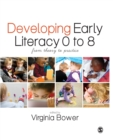 Image for Developing early literacy 0 to 8  : from theory to practice