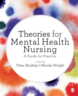 Image for Theories for mental health nursing  : a guide for practice