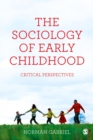 Image for The sociology of early childhood  : critical perspectives
