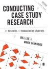 Image for Conducting case study research for business and management students